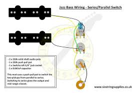 six string supplies jazz bass wiring series parallel wiring lights in series or parallel diagram jazz bass wiring diagram with series parallel switch push pull pot