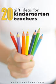 20 gift ideas for kindergarten teachers