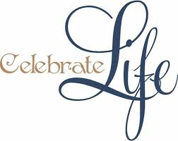 Celebrate Life Day Wishes Classy Quotes To Celebrate Life