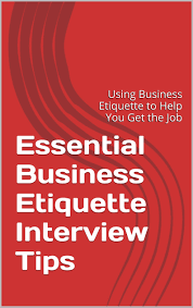 cheap job hunting tips job hunting tips deals on line at essential business etiquette interview tips using business etiquette to help you get the job