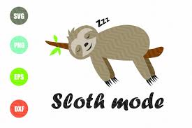Wish life was a little slower? Sloth Mode Svg 211367 Svgs Design Bundles