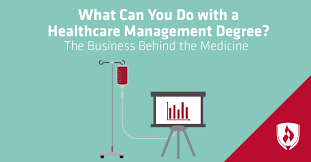 What Can You Do With A Healthcare Management Degree The