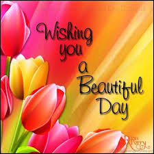 Beautiful Day Wishes Quotes Best of 24 Wishing You A Good Morning Quotes
