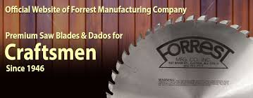 forrest blades. premium saw blades and dado for craftsmen forrest g