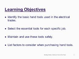 electrical tools list. learning objectives identify the basic hand tools used in electrical trades. select essential list o