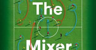 'The <b>Mixer</b>: The Story of Premier League Tactics' by <b>Michael Cox</b>