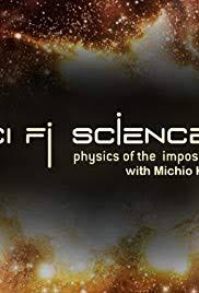 Science Physics Sci Fi Science Physics Of The Impossible Tv Series 2009