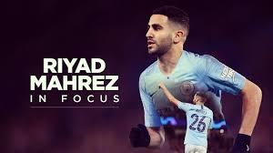 RIYAD MAHREZ | Champions League Preview