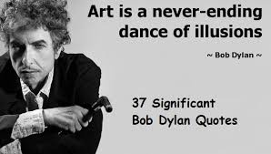 Bob Dylan Quotes Interesting Significant Qutes From Bob Dylan 48 Quotes NSF MUSIC STATION