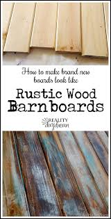 super simple technique for making brand new wood look like old barn boards reality barn boards