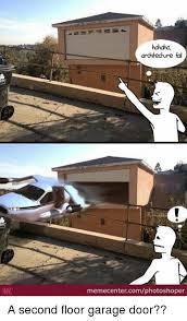 memes photo and mmc hahaha archlechure fail memecenter a second floor garage door