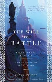 The Will to Battle by Ada Palmer | Waterstones