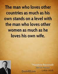 Theodore Roosevelt Women Quotes QuoteHD Magnificent Man Loving A Woman Quotes