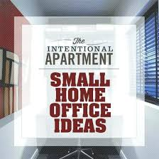 Tiny office design Creative Tiny Home Office Tiny Office Ideas The Intentional Apartment Small Home Office Ideas Compact Home Office Neginegolestan Tiny Home Office Tiny Office Ideas The Intentional Apartment Small