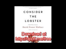 david foster wallace consider the lobster essay pdf david foster   consider the lobster and other essays pdf