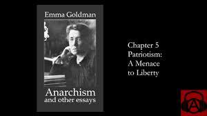 emma goldman anarchism and other essays chapter patriotism emma goldman anarchism and other essays chapter 5 patriotism a menace to liberty