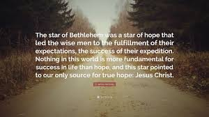 D James Kennedy Quote The Star Of Bethlehem Was A Star Of Hope