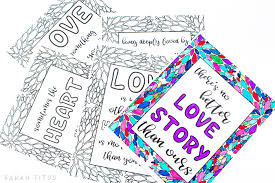 Choose your favorite coloring page and color it in bright colors. Free Printable Love Quotes Coloring Sheets Sarah Titus From Homeless To 8 Figures