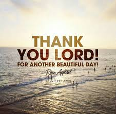 Beautiful Day Bible Quotes Best Of Thank You LORD For A Wonderful Day Today Christianity