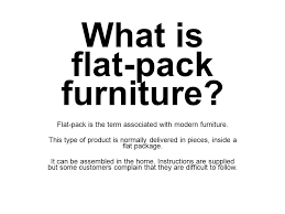 What is flat pack furniture Disadvantages What Is Flatpack Slideplayer What Is Flatpack Furniture Flatpack Is The Term Associated With