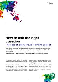white paper how to ask the right questions in crowdsourcing 1 how to ask the right question the core of every crowdstorming project the success of
