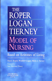 The Roper Logan Tierney Model Of Nursing Based On