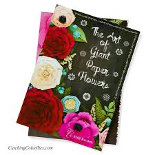 Flower Templates For Paper Flowers The Art Of Giant Paper Flowers Hardback Art Book With Flower Template Workbook