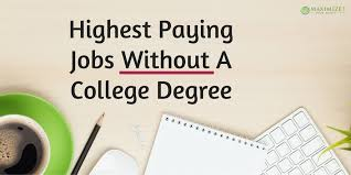 highest paying jobs out a college degree  highest paying jobs out a college degree