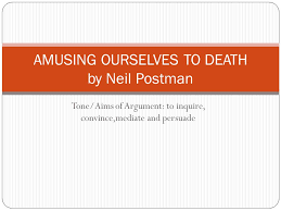 tone aims of argument to inquire convince mediate and persuade 1 tone aims of argument to inquire convince mediate and persuade amusing ourselves to death by neil postman