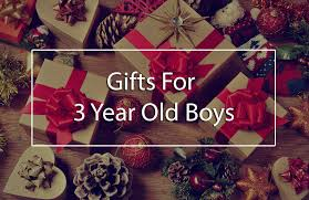 the top 5 best gifts for 3 year old boys 3 year old birthday gift ideas