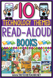 10 technology themed read aloud books for tech inspired lessons digital citizenship safety