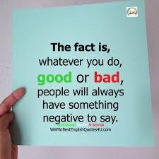Do Good Quotes Classy The Fact Is Whatever You Do Good Or Bad Best English Quotes