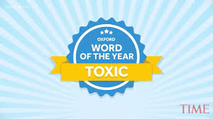 Oxford Announces Word Of The Year Is Toxic With Analysis Time