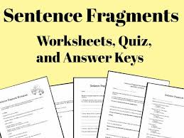 Sentence Fragments Sentence Fragments Worksheets Quizzes And Answer Keys By
