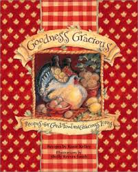 Goodness Gracious: Recipes for Good Food and Gracious Living: Kelley, Roxie,  Smith, Shelly Reeves: 9780740727207: Amazon.com: Books