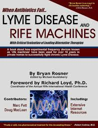 When Antibiotics Fail Lyme Disease And Rife Machines With