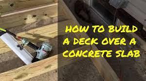 to build a deck over a concrete slab