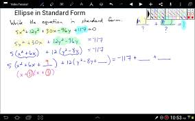 completing the square to write the equation of an ellipse in standard form