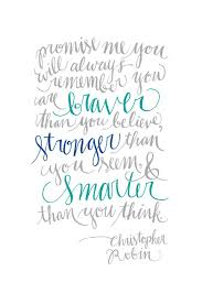 Christopher Robin Quotes Best Promise Me You Will Always Remember You Are Braver Than You Believe