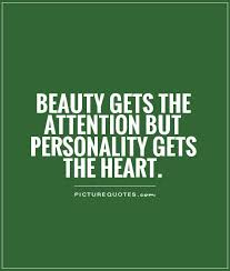 Quotes About Beauty And Personality Best Of Beauty Gets The Attention But Personality Gets The Heart Picture