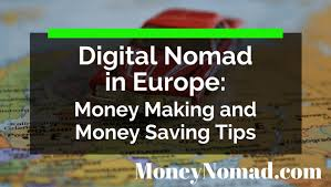 Digital Nomad In Europe Money Making And Money Saving Tips
