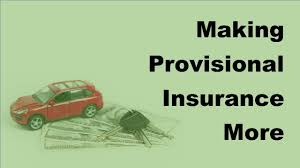 making provisional insurance more affordable 2017 vehicle insurance policy