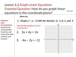 lesson 3 2 graph linear equations essential question how do you graph linear equations in the