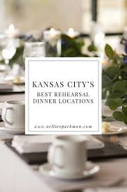 Kansas City boasts historic venues and incredible dining, so why not host  your rehearsal dinner