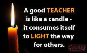 A Good Teacher Is Like A Candle Quotes Classy Best Teacher Quotes