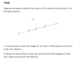 this ilrative mathematics task ask students to dilate a line by a factor of 2