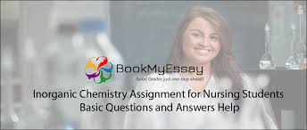 inorganic chemistry assignment for nursing students basic  inorganic chemistry assignment for nursing students basic questions and answers help nursing assignment help