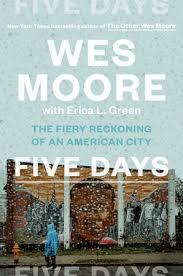 Five Days by Wes Moore, Erica L. Green: 9780525512363 |  PenguinRandomHouse.com: Books