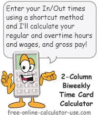 Time And Pay Calculator Bi Weekly Timecard Calculator With Lunch Break Wages And Ot