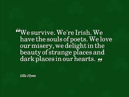 Irish Quotes About Life this quote explains much of why I have felt for my whole life as 20